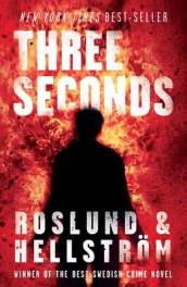 Three Seconds av Borge Hellstrom og Anders Roslund (Heftet)