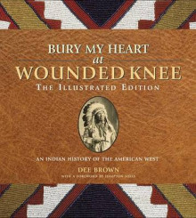Bury My Heart at Wounded Knee: The Illustrated Edition av Dee Brown (Heftet)
