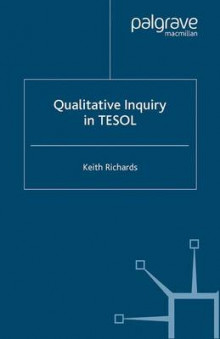 Qualitative Inquiry in TESOL av K. Richards (Heftet)