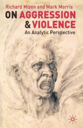 On Aggression and Violence av Richard Mizen og Mark Morris (Heftet)