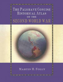 The Palgrave Concise Historical Atlas of World War II av Martin H. Folly (Heftet)