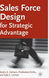 Sales Force Design For Strategic Advantage av Sally Lorimer, Prabha Sinha og Andris A. Zoltners (Innbundet)