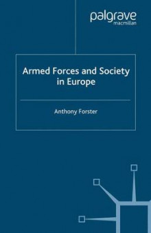 Armed Forces and Society in Europe av A. Forster (Heftet)