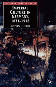 Imperial Culture in Germany, 1871-1918 av Matthew Jefferies (Heftet)