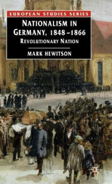 Nationalism in Germany, 1848-1866 av Mark Hewitson (Innbundet)