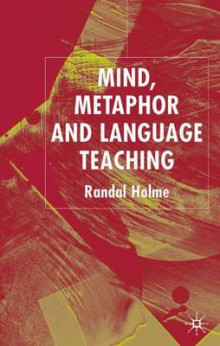 Mind, Metaphor and Language Teaching av Randal Holme (Innbundet)