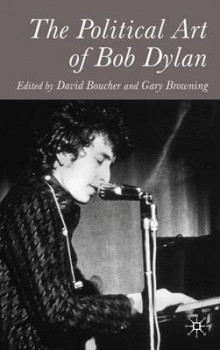 The Political Art of Bob Dylan av David Boucher og Gary Browning (Innbundet)