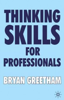Thinking Skills for Professionals av Bryan Greetham (Heftet)