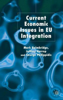 Current Economic Issues in EU Integration av Mark Baimbridge, Jeffrey Harrop og George Philippidis (Innbundet)