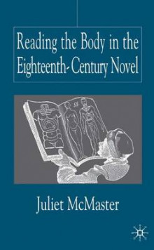 Reading the Body in the Eighteenth-Century Novel av Juliet McMaster (Innbundet)