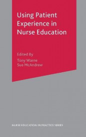 Using Patient Experience in Nurse Education av Sue McAndrew og Tony Warne (Heftet)