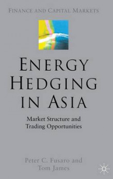 Energy Hedging in Asia av Peter C. Fusaro og Tom James (Innbundet)