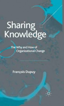 Sharing Knowledge av Francois Dupuy (Innbundet)