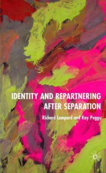 Identity and Repartnering After Separation av Richard Lampard og Kay Peggs (Innbundet)