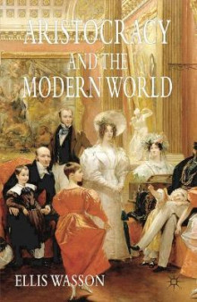 Aristocracy and the Modern World av Ellis Wasson (Innbundet)