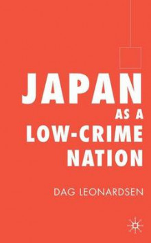 Japan as a Low-Crime Nation av Dag Leonardsen (Innbundet)