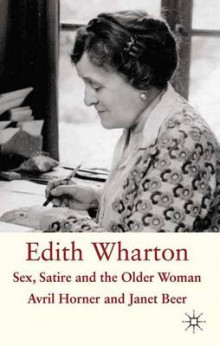 Edith Wharton: Sex, Satire and the Older Woman av Avril Horner og Janet Beer (Innbundet)