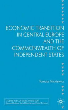 Economic Transition in Central Europe and the Commonwealth of Independent States av Tomasz Mickiewicz (Innbundet)