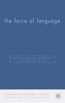 The Force of Language av Denise Riley og Jean-Jacques Lecercle (Innbundet)