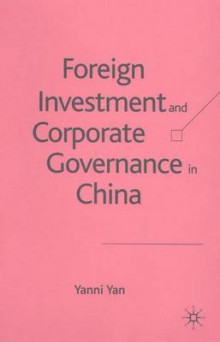Foreign Investment and Corporate Governance in China av Yanni Yan (Innbundet)