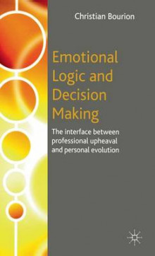 Emotional Logic and Decision Making av Christian Bourion (Innbundet)