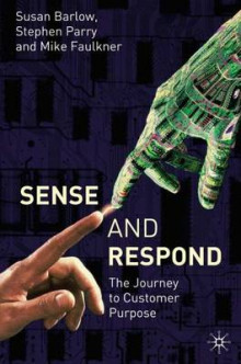 Sense and Respond av Stephen Parry, Sue Barlow og Mike Faulkner (Innbundet)