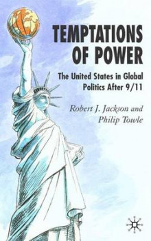 Temptations of Power av Robert J. Jackson og Philip Towle (Innbundet)