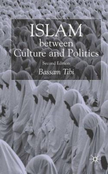 Islam Between Culture and Politics av Bassam Tibi (Innbundet)