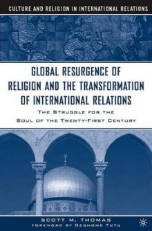 The Global Resurgence of Religion and the Transformation of International Relations av S. Thomas (Innbundet)