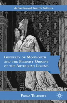 Geoffrey of Monmouth and the Feminist Origins of the Arthurian Legend av Fiona Tolhurst (Innbundet)