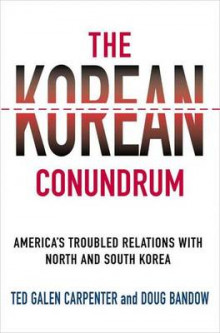The Korean Conundrum av Ted Galen Carpenter og Doug Bandow (Innbundet)