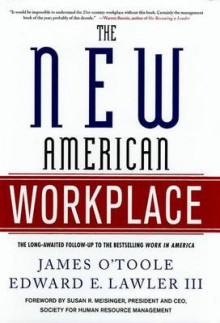 The New American Workplace av James O'Toole og Lawler (Innbundet)