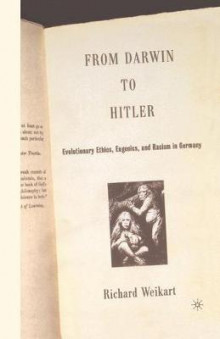 From Darwin to Hitler av Richard Weikart (Heftet)