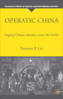 Operatic China av Daphne P. Lei (Innbundet)