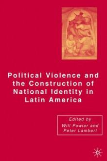Political Violence and the Construction of National Identity in Latin America av Peter Lambert (Innbundet)