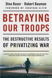 Betraying Our Troops av Dina Rasor og Robert Bauman (Innbundet)