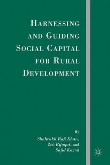 Harnessing and Guiding Social Capital for Rural Development av Shahrukh Rafi Khan, Sajid Kazmi og Zeb Rifaqat (Innbundet)