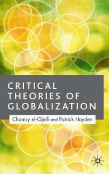 Critical Theories of Globalization av Chamsy El-Ojeili og Professor Patrick Hayden (Innbundet)