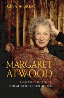 Margaret Atwood: An Introduction to Critical Views of Her Fiction av Gina Wisker (Heftet)