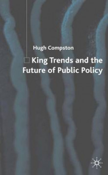King Trends and the Future of Public Policy av Hugh Compston (Innbundet)