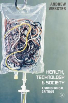 Health, Technology and Society av Andrew Webster (Heftet)