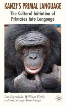Kanzi's Primal Language av William Fields, Sue Savage-Rumbaugh og Par Segerdahl (Innbundet)