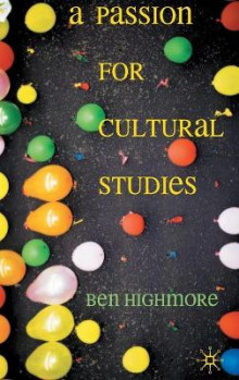 A Passion for Cultural Studies av Ben Highmore (Innbundet)