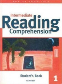 Intermediate Reading Comprehension: Student's Book 1 av Ian Gordon (Heftet)