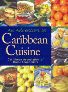 An Adventure in Caribbean Cuisine av Caribbean Association of Home Economics (Heftet)