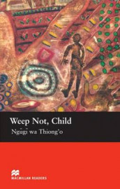 Macmillan Readers Weep Not Child Upper Intermediate Reader av Margaret Tarner og Ngugi Wa Thiong'o (Heftet)