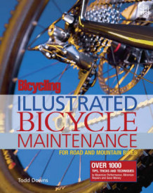 Bicycling Magazine's Illustrated Guide to Bicycle Maintenance av Todd Downs (Heftet)
