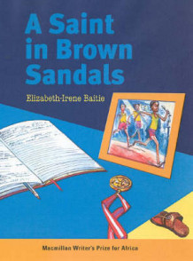 A Saint in Brown Sandals av Elizabeth-Irene Baitie (Heftet)