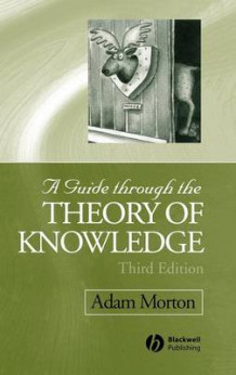 A Guide through the Theory of Knowledge av Adam Morton (Innbundet)