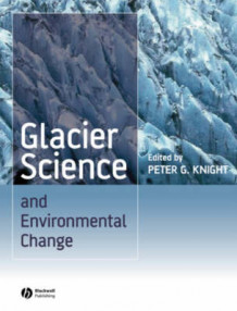 Glacier Science and Environmental Change (Innbundet)